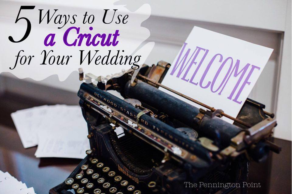5 fun ways to use your Cricut Explore Air for a wedding (or any kind of party). #spon