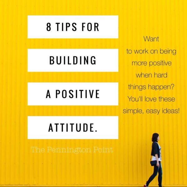 8 Tips for Building a Positive Attitude!