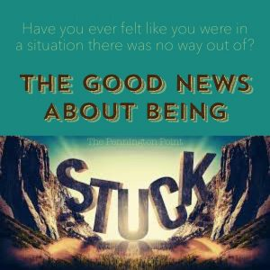 The Good News About Being Stuck