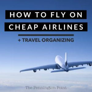 How to Fly on Cheap Airlines + Other Travel Tips